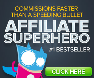 AFFILIATE SUPERHERO - Click Here