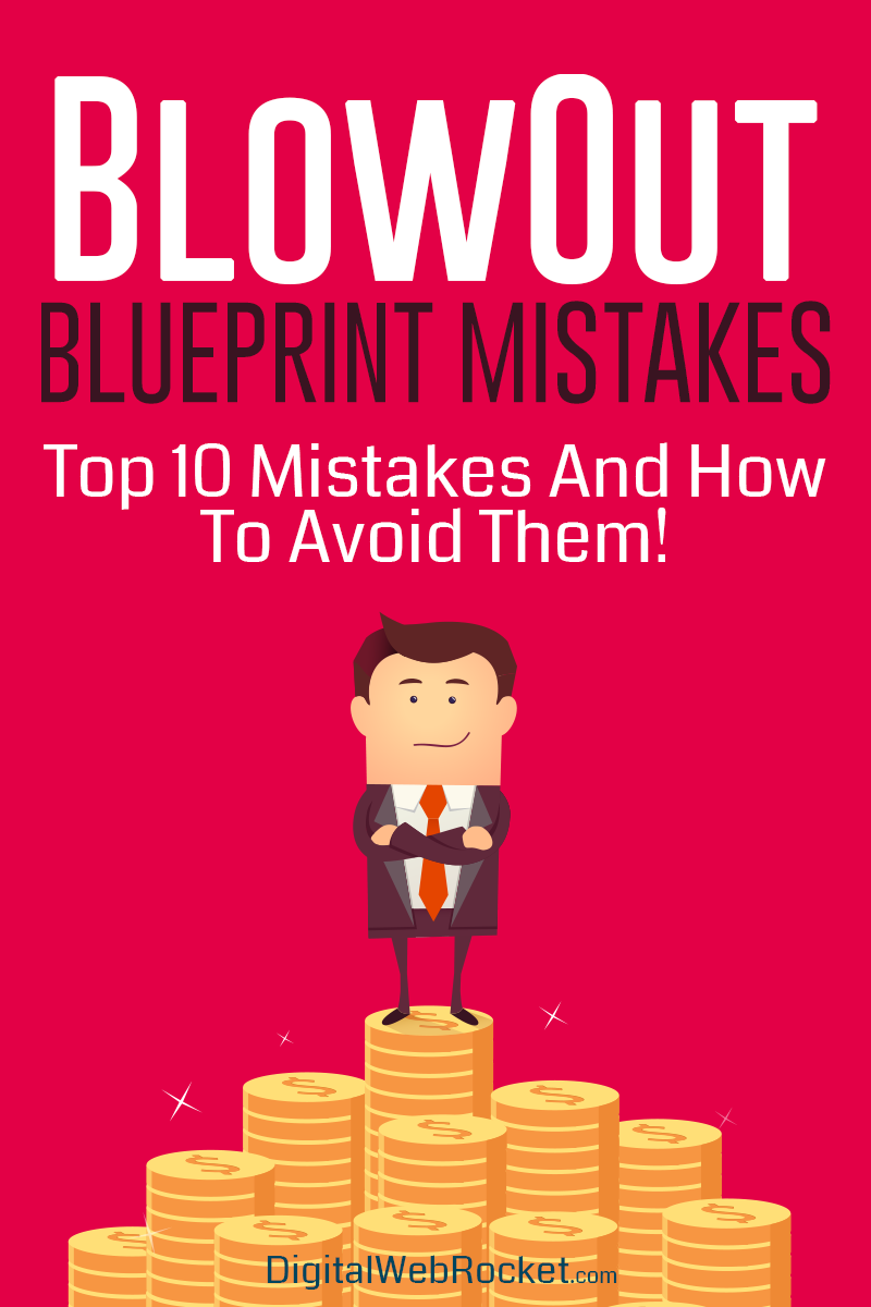 Blowout Blueprint Mistakes – And How To Avoid Them!