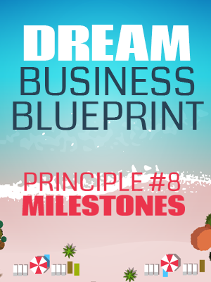 Principle #8 - Milestones