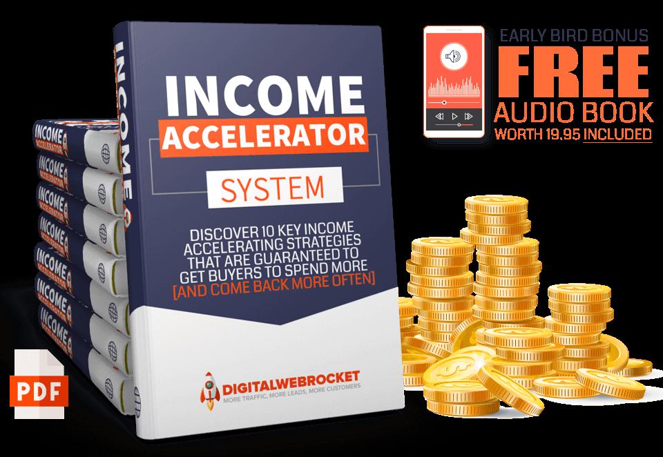 The Income Accelerator
