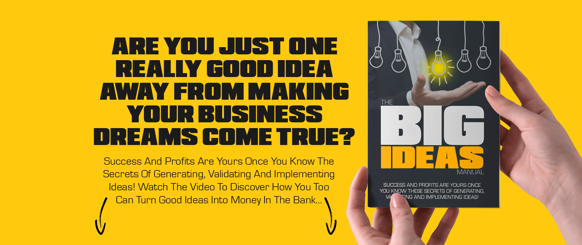 Are You Just One Really Good Idea Away From Making Your Business Dreams Come True?